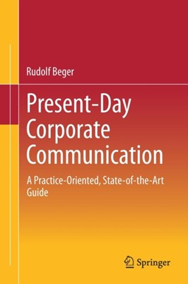 Present-Day Corporate Communication Rudolf Beger 9789811304019