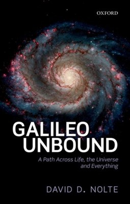 Galileo Unbound David D. (Professor of Physics and Astronomy Nolte 9780198805847