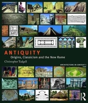 Antiquity Christopher (Independent art historian) Tadgell, Christopher Tadgell 9781138038837
