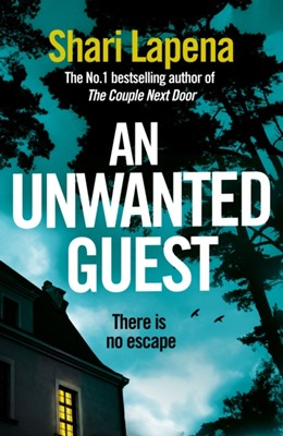An Unwanted Guest Shari Lapena 9780593079645