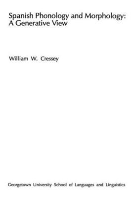Spanish Phonology and Morphology William W. Cressey 9780878400454