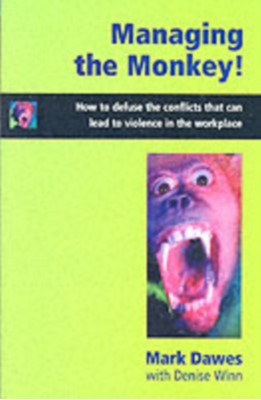 Managing the Monkey Mark Dawes, Denise Winn 9781899398027