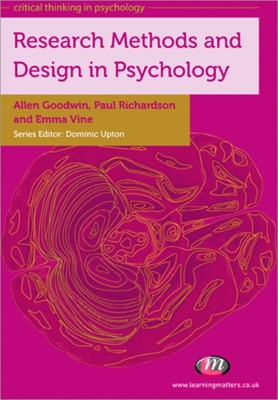 Research Methods and Design in Psychology Allen Goodwin, Emma Vine, Paul W. Richardson 9780857254696