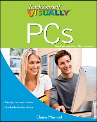 Teach Yourself VISUALLY PCs Elaine Marmel 9780470888469