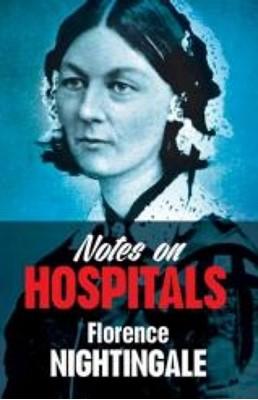 Notes on Hospitals Florence Nightingale 9780486794587