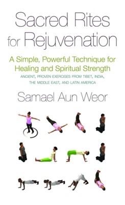 Sacred Rites for Rejuvination Samael Aun Weor 9781934206799
