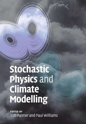 Stochastic Physics and Climate Modelling  9781108446990