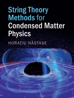 String Theory Methods for Condensed Matter Physics Horatiu (Universidade Estadual Paulista Nastase 9781107180383