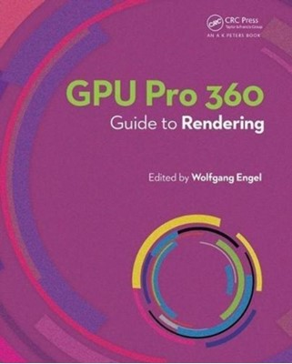GPU Pro 360 Guide to Rendering Wolfgang (Confetti Special Effects Engel, Wolfgang Engel 9780815365501