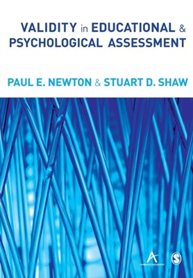 Validity in Educational and Psychological Assessment Stuart D. Shaw, Paul E. Newton 9781446253236