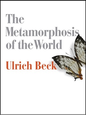 The Metamorphosis of the World Ulrich Beck 9780745690223