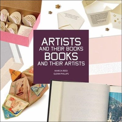 Artists and Their Books, Books and Their Artists Glenn Phillips, Marcia Reed 9781606065730