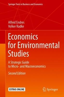 Economics for Environmental Studies Alfred Endres, Volker Radke 9783662548264