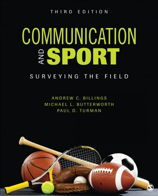 Communication and Sport Paul D. Turman, Andrew C. Billings, Michael L. Butterworth 9781506315553