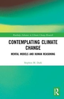 Contemplating Climate Change Stephen M. Dark 9781138600003