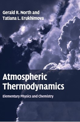 Atmospheric Thermodynamics Tatiana L. (Texas A & M University) Erukhimova, Dr. Gerald R. (Texas A & M University) North 9780521899635