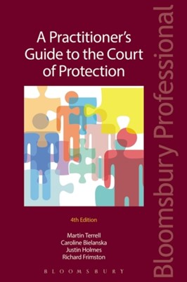A Practitioner's Guide to the Court of Protection Martin Terrell 9781847669445
