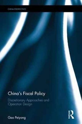 China's Fiscal Policy Gao (Director of Institute of Finance and Trade Economics Peiyong 9781138899575