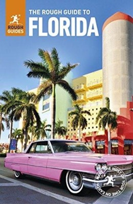 The Rough Guide to Florida (Travel Guide) Rough Guides 9780241308806