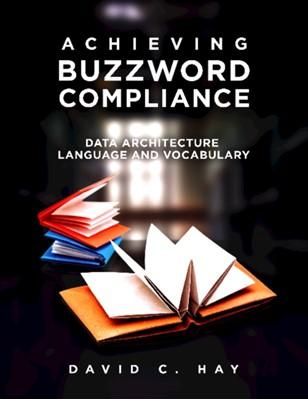 Achieving Buzzword Compliance David C Hay 9781634623704