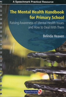 The Mental Health Handbook for Primary School Belinda Heaven 9781906517496