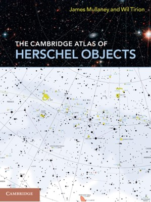 The Cambridge Atlas of Herschel Objects Wil Tirion, James Mullaney 9780521138178