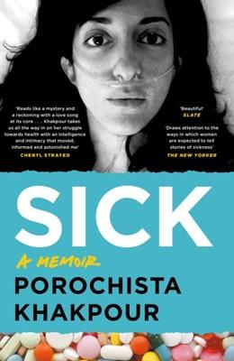 Sick Porochista Khakpour 9781786896049