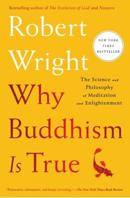 Why Buddhism Is True Robert Wright 9781982111601