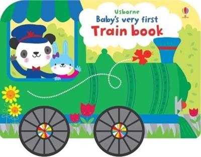 Baby's Very First Train Book Fiona Watt 9781474936675