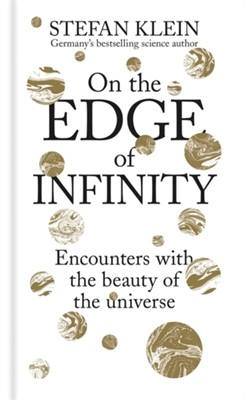 On the Edge of Infinity Stefan Klein 9781788400602