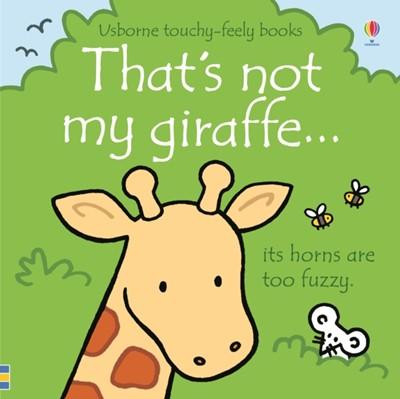 That's not my giraffe... Fiona Watt 9781474945554