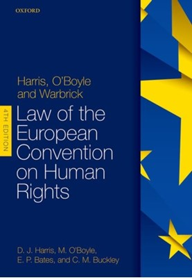 Harris, O'Boyle, and Warbrick: Law of the European Convention on Human Rights Ed (LLB Bates, Michael O'Boyle, Carla (Research Fellow Buckley, David (Emeritus Professor in Residence and Co-Director Human Rights Law Centre Harris 9780198785163