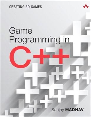 Game Programming in C++ Sanjay Madhav 9780134597201