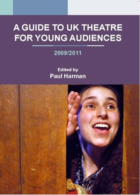 A Guide to UK Theatre for Young Audiences Jo Belloli, Paul Harman 9781906582098