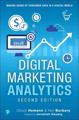 Digital Marketing Analytics Ken Burbary, Chuck Hemann 9780789759603