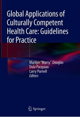 Global Applications of Culturally Competent Health Care: Guidelines for Practice  9783319693316