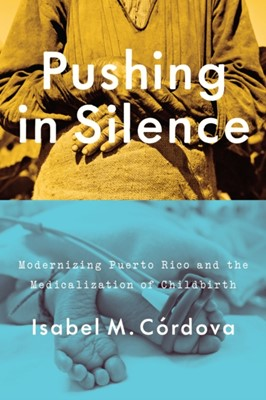 Pushing in Silence Isabel M. Cordova 9781477314128