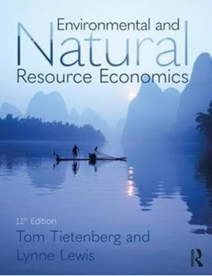 Environmental and Natural Resource Economics Lynne (Bates College Lewis, Thomas H. (Colby College Tietenberg 9781138632295