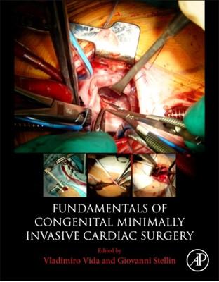Fundamentals of Congenital Minimally Invasive Cardiac Surgery Vida 9780128113554