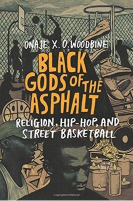 Black Gods of the Asphalt Onaje (Phillips Academy) Woodbine 9780231177290
