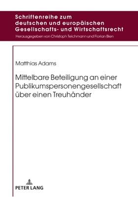 Mittelbare Beteiligung an Einer Publikumspersonengesellschaft UEber Einen Treuhander Matthias Adams, Matthias Adam 9783631749494