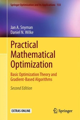 Practical Mathematical Optimization Jan A Snyman, Daniel N Wilke 9783319775852