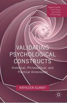 Validating Psychological Constructs Kathleen L. Slaney 9781137385222