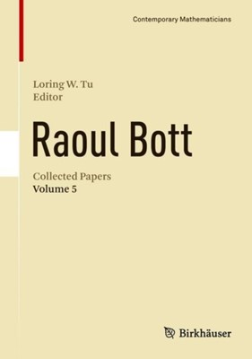 Raoul Bott: Collected Papers  9783319517797