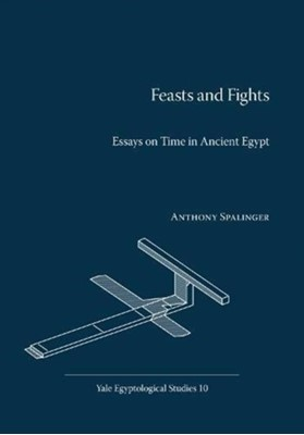 Feasts and Fights Anthony Spalinger 9780974002583