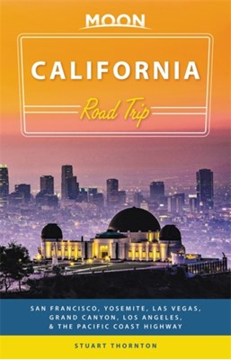 Moon California Road Trip (Third Edition) Stuart Thornton 9781631218941