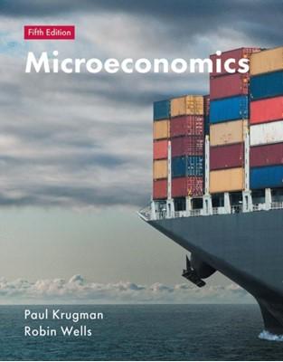 Microeconomics Mr Robin Wells, Paul Krugman 9781319182021