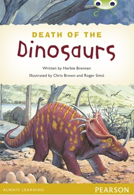 Bug Club Pro Guided Y4 Non-fiction The Death of the Dinosaurs Herbie Brennan 9780435180591
