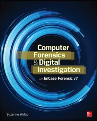 Computer Forensics and Digital Investigation with EnCase Forensic v7 Suzanne Widup 9780071807913