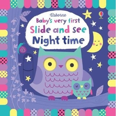 Baby's Very First Slide and See Night Time Fiona Watt 9781474939621